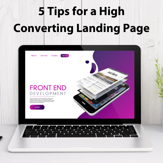 5 Tips for a High Converting Landing Page