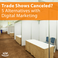 Trade Shows Canceled? 5 Alternatives with Digital Marketing