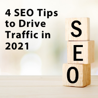 4 SEO Tips to Drive Traffic in 2021