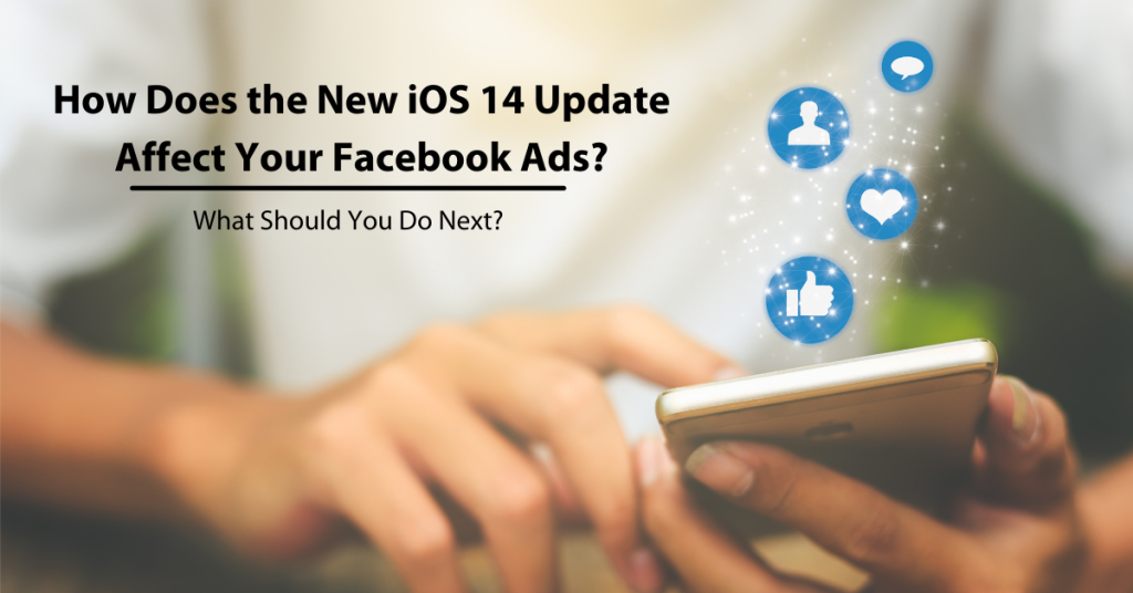 how does the ios 14 update affect your facebook ads