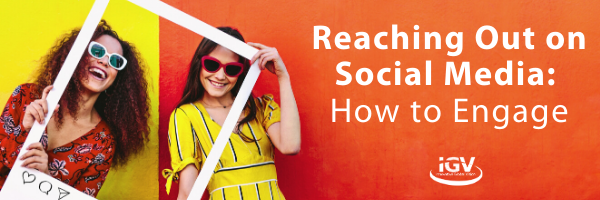 Reaching Out on Social Media: How to Engage