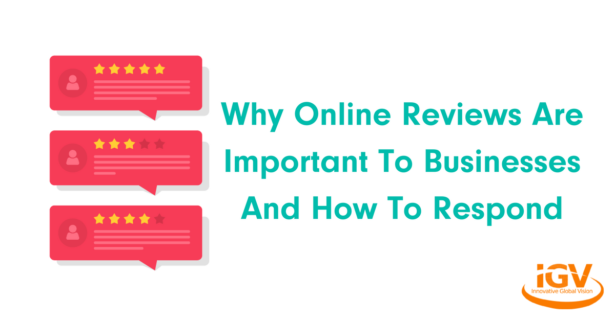 Why Online Reviews Are Important To Businesses And How To Respond
