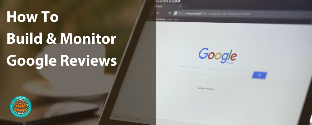 how to build and monitor google reviews for business