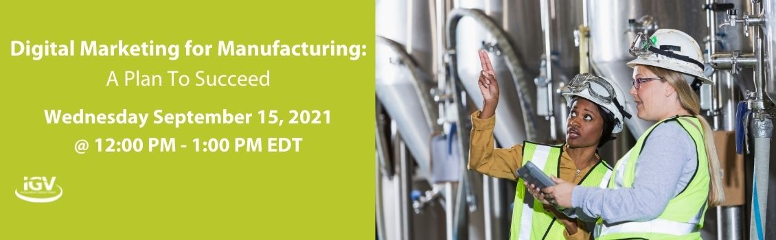 Digital Marketing for Manufacturing: A Plan to Succeed